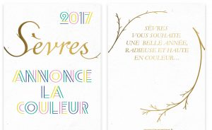 """The Manufacture de Sèvres entrusted Ich&Kar with the design of their 2017 new greeting cards placed under the sign of color. The graphic designers deploy vegetal inspired letters to wishing a happy new year and announce a the exhibition """" The experience of color """"."""